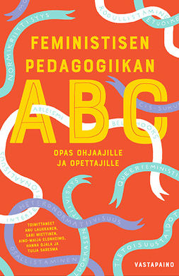 Elonheimo, Aino-Maija - Feministisen pedagogiikan ABC: Opas ohjaajille ja opettajille, e-kirja