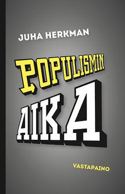 Herkman, Juha - Populismin aika, e-kirja