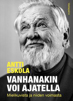 Eskola, Antti - Vanhanakin voi ajatella: Mielikuvista ja niiden voimasta, äänikirja