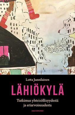 Junnilainen, Lotta - Lähiökylä: Tutkimus yhteisöllisyydestä ja eriarvoisuudesta, e-kirja
