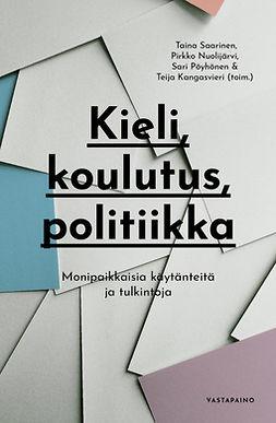 Kangasvieri, Teija - Kieli, koulutus, politiikka: Monipaikkaisia käytänteitä ja tulkintoja, e-kirja