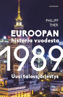 Ther, Philipp - Euroopan historia vuodesta 1989: Uusi talousjärjestys, e-kirja