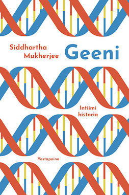 Mukherjee, Siddhartha - Geeni: Intiimi historia, e-kirja