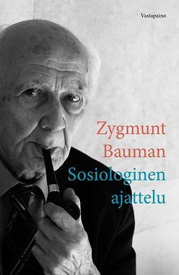 Bauman, Zygmunt - Sosiologinen ajattelu, e-kirja