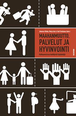 Anis, Merja - Maahanmuutto, palvelut ja hyvinvointi: Kohtaamisissa kehittyviä käytäntöjä, e-kirja