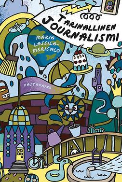 Lassila-Merisalo, Maria - Tarinallinen journalismi, e-kirja