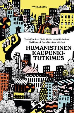 Vahtikari, Tanja - Humanistinen kaupunkitutkimus, e-kirja