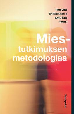 Aho, Timo - Miestutkimuksen metodologiaa, ebook