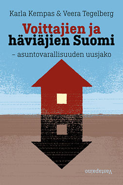 Kempas, Karla - Voittajien ja häviäjien Suomi: Asuntovarallisuuden uusjako, e-kirja