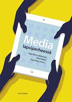 Lahikainen, Anja Riitta - Media lapsiperheessä, e-kirja