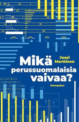 Marttinen, Jussi - Mikä perussuomalaisia vaivaa?, e-kirja