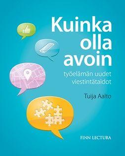 Aalto, Tuija - Kuinka olla avoin, ebook