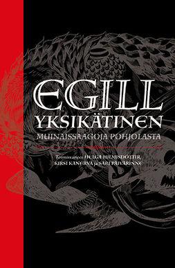 Hilmisdóttir, Helga - Egill Yksikätinen - muinaissaagoja Pohjolasta, e-kirja