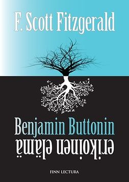 Fitzgerald, F. Scott - Benjamin Buttonin erikoinen elämä, e-bok