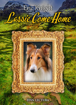 Knight, Eric - Lassie Come Home, e-bok