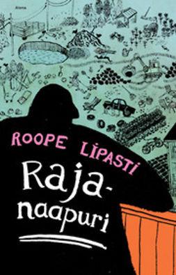 Lipasti, Roope - Rajanaapuri, e-bok