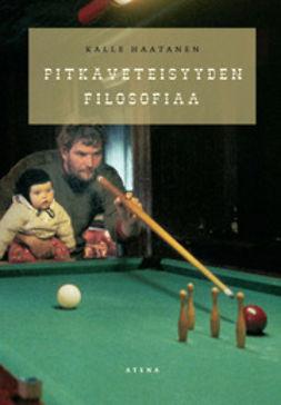 Haatanen, Kalle - Pitkäveteisyyden filosofiaa, e-kirja