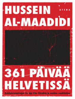 Al-Maadidi, Hussein - 361 päivää helvetissä: irakilaistoimittajan tie läpi Abu Ghraibin ja muiden vankiloiden, e-kirja