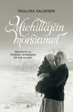 Salminen, Pauliina - Miehittäjän morsiamet: rakkautta ja petoksia jatkosodan Itä-Karjalassa, e-kirja