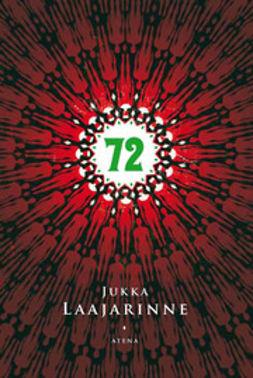Laajarinne, Jukka - 72, e-bok