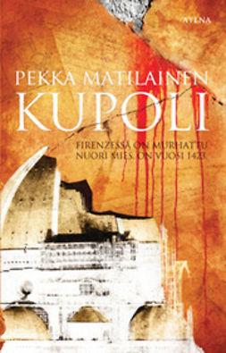 Matilainen, Pekka - Kupoli, e-bok