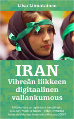 Liimatainen, Liisa - Iran: Vihreän liikkeen digitaalinen vallankumous, e-kirja