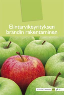 Forsman-Hugg, Sari - Elintarvikeyrityksen brändin rakentaminen, e-bok