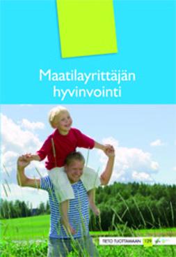Eskola, Erkki - Maatilayrittäjän hyvinvointi, e-kirja