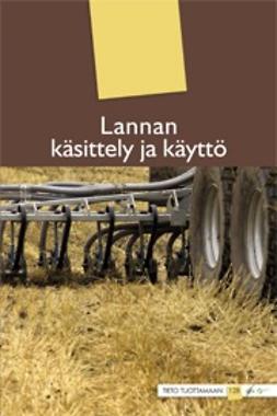 Alakukku, Laura - Lannan käsittely ja käyttö, ebook