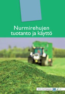 Harmoinen, Taina - Nurmirehujen tuotanto ja käyttö, e-kirja