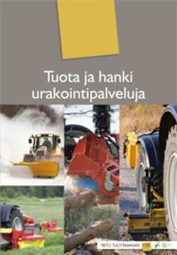 Aaltonen, Raila - Tuota ja hanki urakointipalveluja, e-kirja