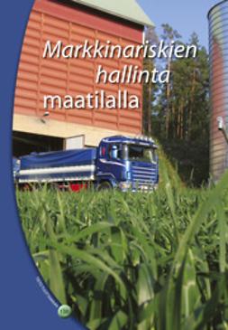Peltonen, Sari - Markkinariskien hallinta maatilalla, e-kirja