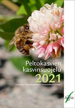 Peltonen, Sari - Peltokasvien kasvinsuojelu 2021, e-bok