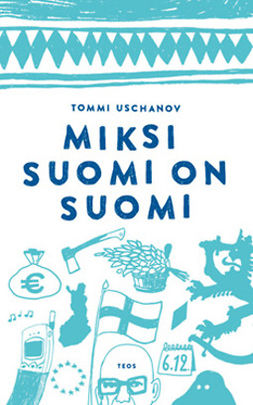 Uschanov, Tommi - Miksi Suomi on Suomi, ebook