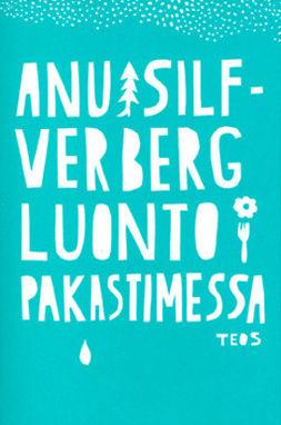 Silfverberg, Anu - Luonto pakastimessa, e-kirja