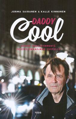 Kinnunen, Kalle - Daddy Cool: Kolme vuosikymmentä televisiomaailman huipulla, e-kirja