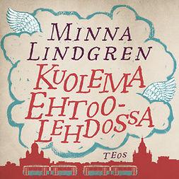 Lindgren, Minna - Kuolema Ehtoolehdossa, äänikirja