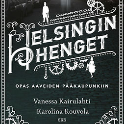 Kairulahti, Vanessa - Helsingin henget: Opas aaveiden pääkaupunkiin, äänikirja