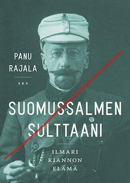 Rajala, Panu - Suomussalmen sulttaani, e-bok