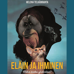 Telkänranta, Helena - Eläin ja ihminen: Mikä meitä yhdistää?, äänikirja
