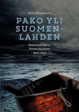 Haapanen, Eero - Pako yli Suomenlahden: Ihmissalakuljetus Virosta Suomeen 1940-1944, e-kirja