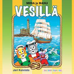 Koivisto, Jari - Miina ja Manu vesillä, äänikirja