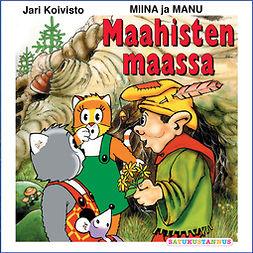 Koivisto, Jari - Miina ja Manu maahisten maassa, äänikirja