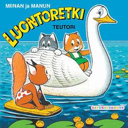 Teutori - Miinan ja Manun luontoretki, äänikirja