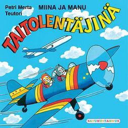 Koskinen, Teuvo - Miina ja Manu taitolentäjinä, äänikirja