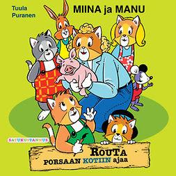 Puranen, Tuula - Miina ja Manu Routa porsaan kotiin ajaa, äänikirja