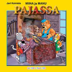 Koivisto, Jari - Miina ja Manu pajassa, äänikirja