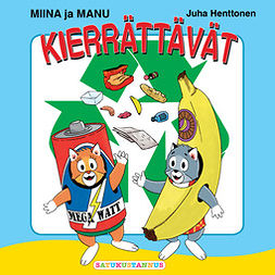 Henttonen, Juha - Miina ja Manu kierrättävät, äänikirja