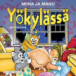 Koivisto, Jari - Miina ja Manu yökylässä, äänikirja