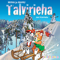 Koivisto, Jari - Miina ja Manu Talvirieha, äänikirja